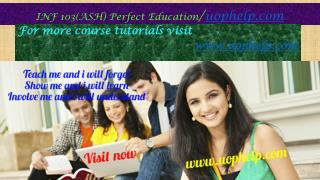 INF 103(ASH) Perfect Education/uophelp.com