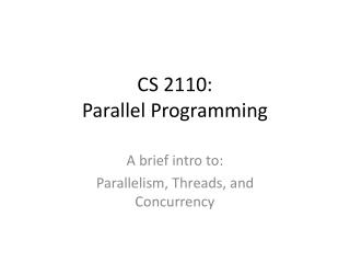 CS 2110: Parallel Programming