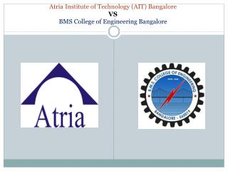 Atria Institute of Technology (AIT) Bangalore, BMS College of Engineering Bangalore
