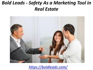 Bold Leads - Safety As a Marketing Tool in Real Estate
