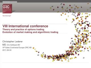 VIII International conference Theory and practice of options trading. Evolution of market making and algorithmic trading