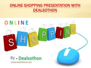 Online shopping presentation with dealsothon