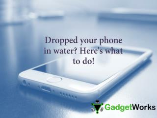 What To Do If You Dropped Your Phone In Water