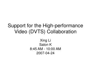 Support for the High-performance Video (DVTS) Collaboration