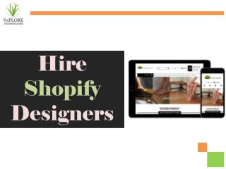 Shopify Designers - Get Mind Blowing Designs for Your Website - Vxplore Technologies