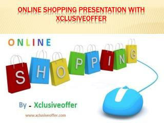 Online shopping presentation with xclusiveoffer