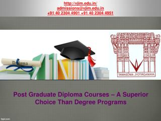 Post Graduate Diploma Courses – A Superior Choice Than Degree Programs
