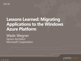 Lessons Learned: Migrating Applications to the Windows Azure Platform