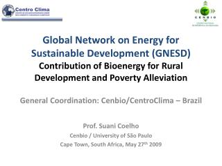 Global Network on Energy for Sustainable Development GNESD Contribution of Bioenergy for Rural Development and Poverty A