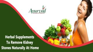 Herbal Supplements To Remove Kidney Stones Naturally At Home