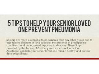 5 tips to help your senior loved one prevent pneumonia
