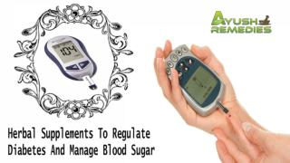 Herbal Supplements To Regulate Diabetes And Manage Blood Sugar
