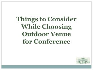 Things to Consider While Choosing Outdoor Venue for Conference