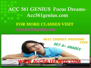 ACC 561 GENIUS  Focus Dreams-Acc561genius.com