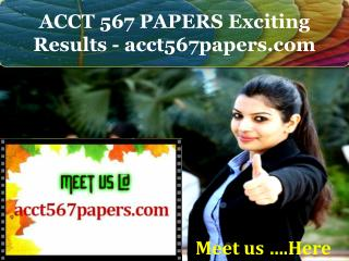 ACCT 567 PAPERS Exciting Results - acct567papers.com
