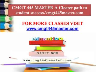 CMGT 445 MASTER A Clearer path to student success/cmgt445master.com