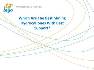Which Are The Best Mining Hydrocyclones With Best Support?