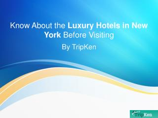 Know About the Luxury Hotels in New York Before Visiting