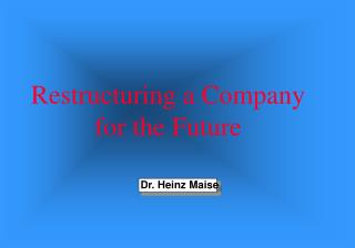 Restructuring a Company for the Future
