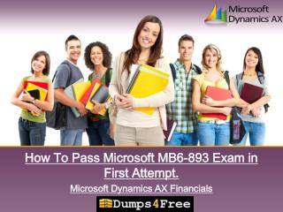 Validate Your Microsoft Dynamics AX Financials MB6-893 Certification Exam With Updated MB6-893 Braindumps!