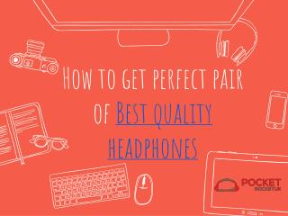 How to get perfect pair of bluetooth in ear headphones