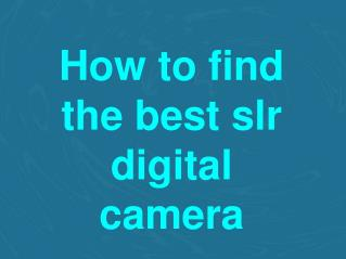 Buy Best Slr Digital Camera