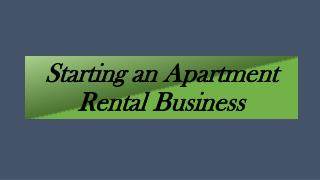 Starting an Apartment Rental Business