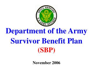 Department of the Army  Survivor Benefit Plan (SBP) November 2006