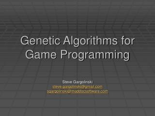 Genetic Algorithms for Game Programming