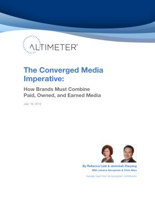 [Report] The Converged Media Imperative: How Brands Must Combine Paid, Owned & Earned Media, by Rebecca Lieb and Jeremia