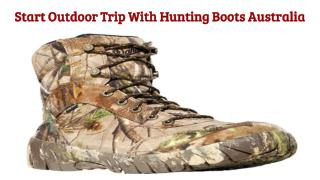 Choose Best Hunting Boots Australia