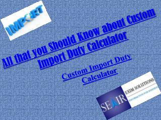 All that you Should Know about Custom Import Duty Calculator