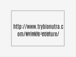 http://www.trybionutra.com/wrinkle-couture/