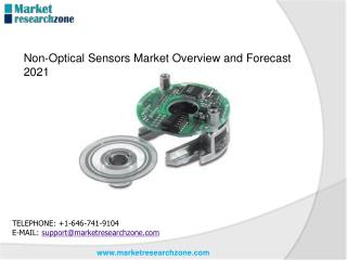 Non-Optical Sensors Market Overview and Forecast 2021