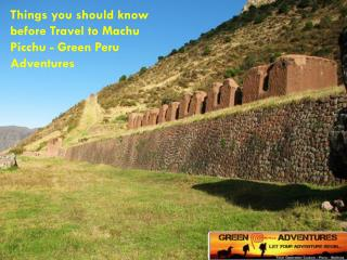 Things you should know before Machu Picchu Hiking Tours - Green Peru Adventures