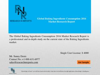Global baking ingredients consumption market analysis & forecast to 2021