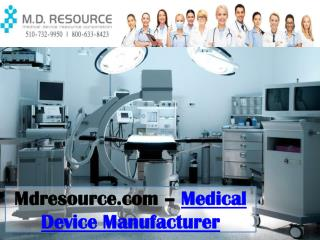 Medical device manufacturer