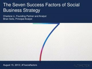 [Slides] Seven Success Factors of Social Business Strategy, by Charlene Li and Brian Solis
