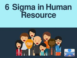 Six Sigma in Human Resource