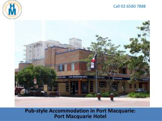 Pub-style Accommodation in Port Macquarie: Port Macquarie Hotel