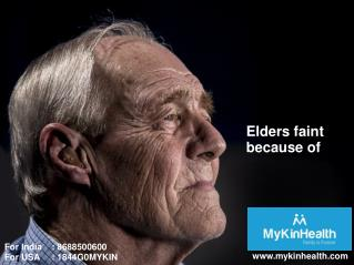 Do you know, why Elders faint frequently?
