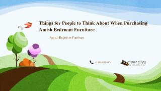 Things for People to Think About When Purchasing Amish Bedroom Furniture