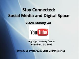 Stay Connected:  Social Media and Digital Space