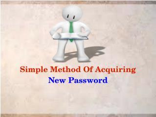 Simple Method Of Acquiring New Password