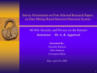 Survey Presentation on Four Selected Research Papers on Data Mining Based Intrusion Detection System