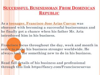 Successful Businessman From Dominician Republic