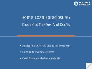 Home Loan Foreclosure - Dos and Don'ts
