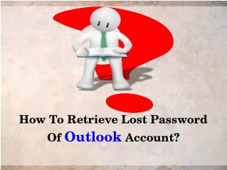How To Retrieve Lost Password Of Outlook Account