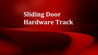 Sliding Door Track Hardware