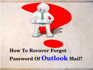 How To Recover Forgot Password Of Outlook?